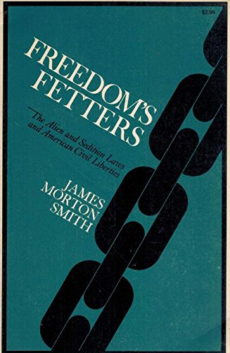 9780801490330: Freedom's Fetters: The Alien and Sedition Laws and American Civil Liberties