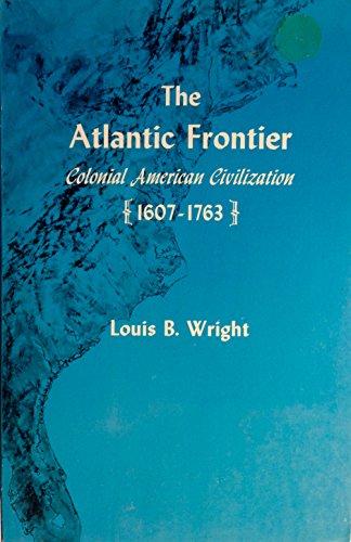 9780801490439: The Atlantic Frontier: Colonial American Civilization, 1607-1763