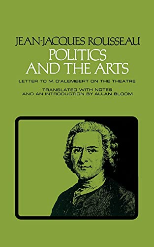 9780801490712: Politics and the Arts: Letter to M. D'Alembert on the Theatre (Agora Editions)