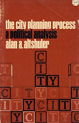 9780801490811: City Planning Process: A Political Analysis