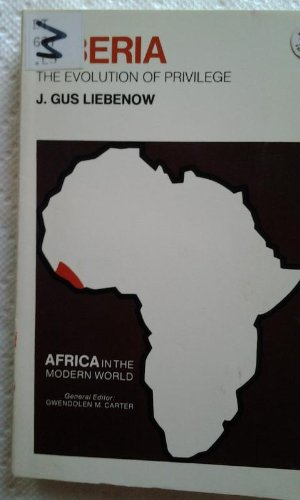 9780801490965: Liberia: The Evolution of Privilege (Africa in Modern World)