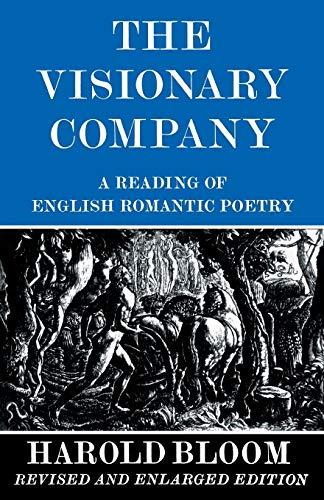 The Visionary Company: A Reading of English: Harold Bloom