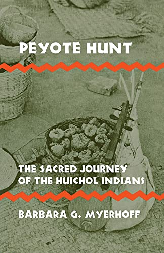 Peyote Hunt: The Sacred Journey of the Huichol Indians (Symbol, Myth and Ritual): Myerhoff, Barbara...