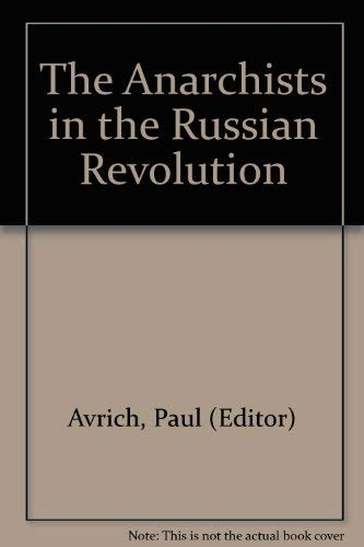 9780801491412: The Anarchists in the Russian Revolution