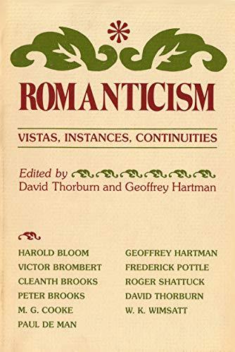 Romanticism; Vistas, Instances, Continuities: Thorburn, D; Hartman, G (Eds)