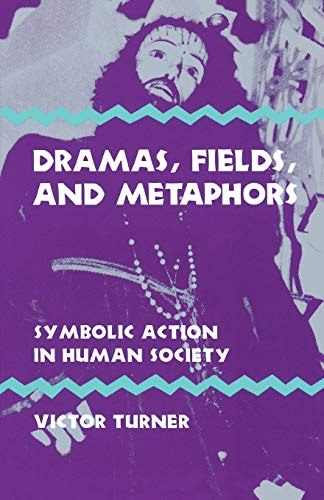 9780801491511: Dramas, Fields, and Metaphors: Symbolic Action in Human Society (Symbol, Myth and Ritual)