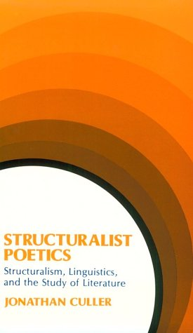 9780801491559: Structuralist Poetics: Structuralism, Linguistics and the Study of Literature