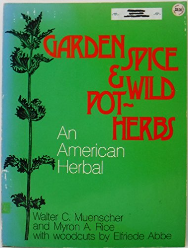 9780801491740: Garden Spice and Wild Pot Herbs: An American Herbal (Cornell paperbacks)