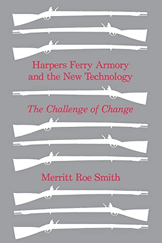 9780801491818: Harpers Ferry Armory and the New Technology: The Challenge of Change