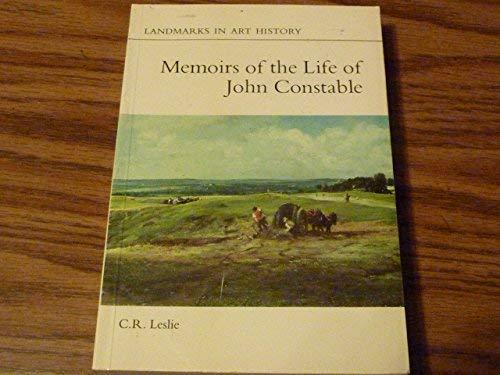 9780801491900: Memoirs of the Life of John Constable (Landmarks in Art History)