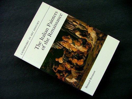 The Italian Painters of the Renaissance (Landmarks: Bernhard Berenson