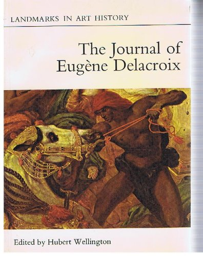 The Journal of Eugene Delacroix: Translated from: Pach, Walter (Intro)