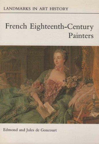 French Eighteenth Century Painters: Edmond De Goncourt;
