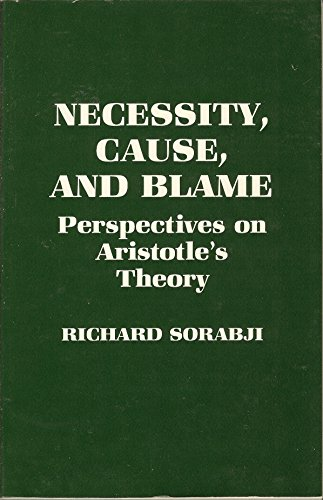 NECESSITY, CAUSE AND BLAME Perspectives on Aristotle's Theory