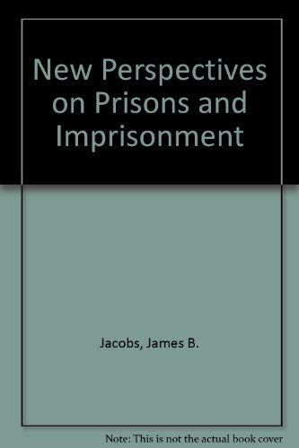 New Perspectives on Prisons and Imprisonment: Jacobs, James B.