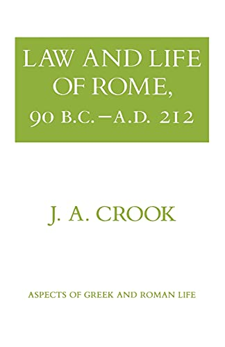 9780801492730: Law and Life of Rome, 90 B.C.–A.D. 212 (Aspects of Greek and Roman Life)
