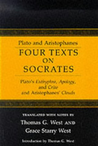 "9780801492822: Four Texts on Socrates: Plato's ""Euthyphro"", ""Apology of Socrates"", ""Crito"" and Aristophanes' ""Clouds"""