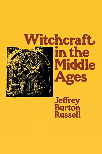 Witchcraft in the Middle Ages (0801492890) by Russell, Jeffrey Burton