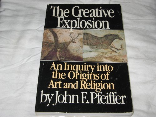 9780801493089: The Creative Explosion: An Inquiry into the Origins of Art and Religion (Cornell paperbacks)