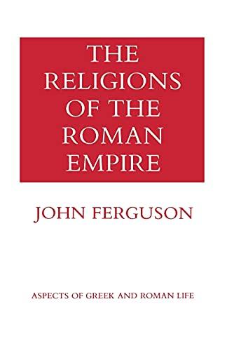 The Religions of the Roman Empire (Aspects: John Ferguson