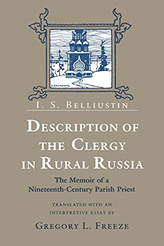 9780801493355: Description of the Clergy in Rural Russia: The Memoir of a Nineteenth-Century Parish Priest