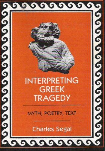 9780801493621: Interpreting Greek Tragedy: Myth, Poetry, Text