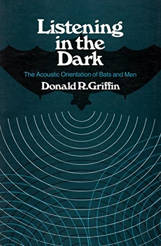 Listening in the Dark: The Acoustic Orientation of Bats and Men {based on the} Trumbell Lectures ...