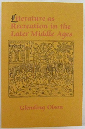 9780801493683: Literature As Recreation in the Later Middle Ages