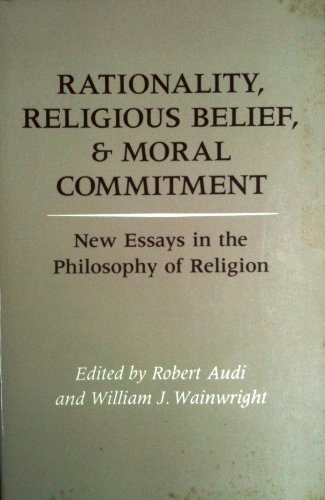 Rationality, Religious Relief, and Moral Commitment: New Essays in the Philosophy of Religion