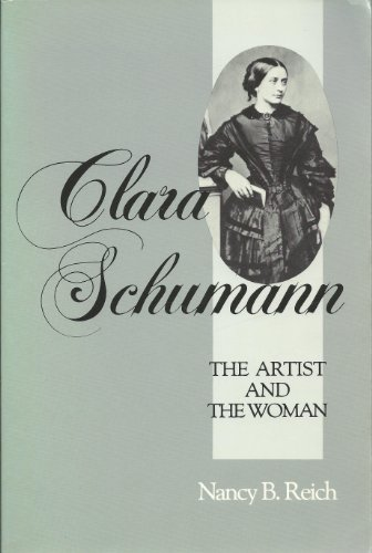 9780801493881: Clara Schumann: The Artist and the Woman