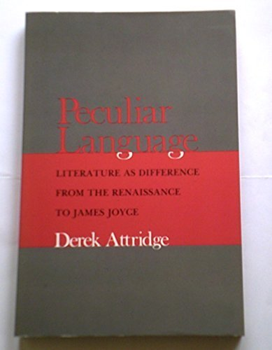 9780801494079: Peculiar Language: Literature As Difference from the Renaissance to James Joyce