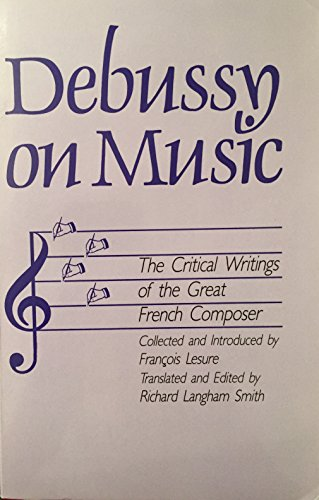 9780801494208: Debussy on Music: The Critical Writings of the Great French Composer Claude Debussy (Cornell paperbacks) (English and French Edition)