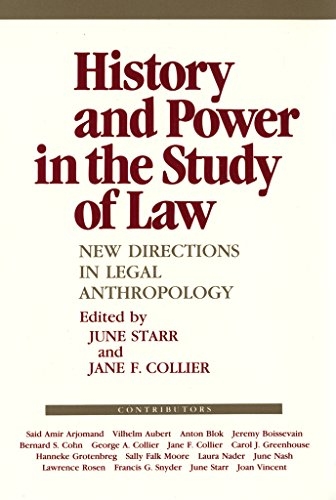 9780801494239: History and Power in the Study of Law: New Directions in Legal Anthropology (Anthropology of Contemporary Issues)
