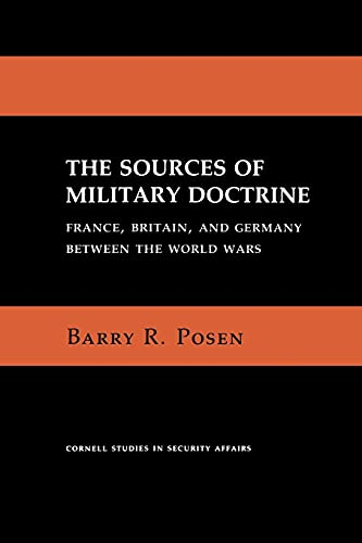 9780801494277: The Sources of Military Doctrine: France, Britain, and Germany Between the World Wars (Cornell Studies in Security Affairs)