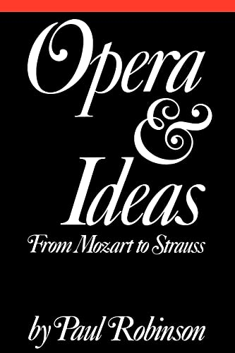 9780801494284: Opera and Ideas: From Mozart to Strauss
