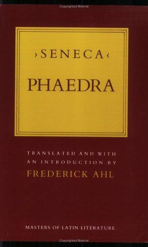 Phaedra.: Ahl, Frederick., Seneca, Lucius Annaeus, ca. 4 B.C.-65 A.D.