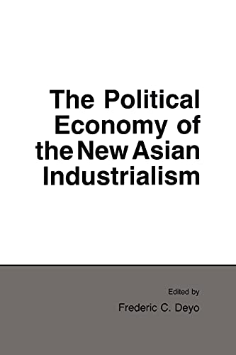 9780801494499: Political Economy of the New Asian Industrialism (Cornell Studies in Political Economy)