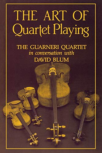 9780801494567: The Art of Quartet Playing: Guarneri Quartet in Conversation with David Blum (Cornell Paperbacks)
