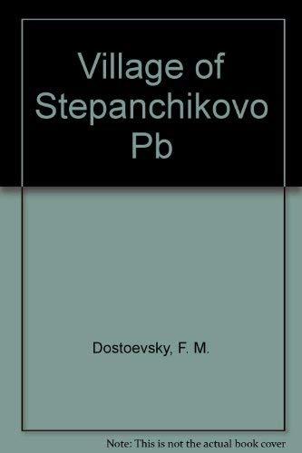 9780801494574: Village of Stepanchikovo Pb
