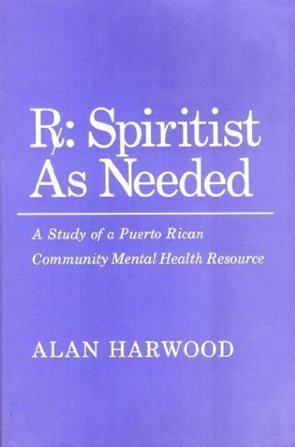 9780801494703: Rx, Spiritist as Needed: A Study of a Puerto Rican Community Mental Health Resource (Anthropology of Contemporary Issues)