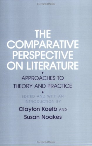 Comparative Perspective On Literature Approaches To Theory: Cornell University Press