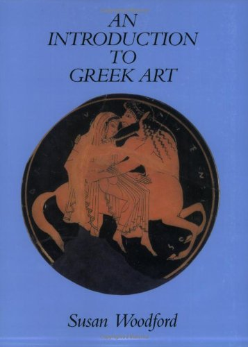 An Introduction to Greek Art: Susan Woodford