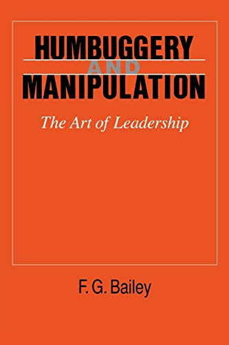 9780801494871: Humbuggery and Manipulation: The Art of Leadership