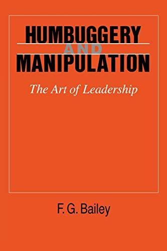 9780801494871: Humbuggery and Manipulation: Art of Leadership