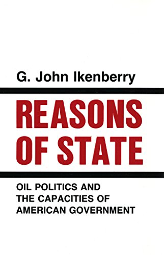9780801494888: Reasons of State: Oil Politics and the Capacities of American Government (Cornell Studies in Political Economy)