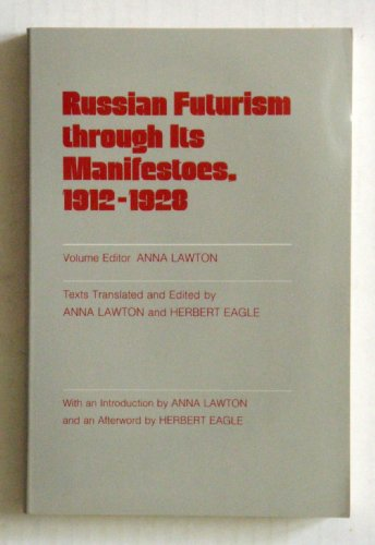 9780801494925: Russian Futurism Through Its Manifestoes, 1912-1928