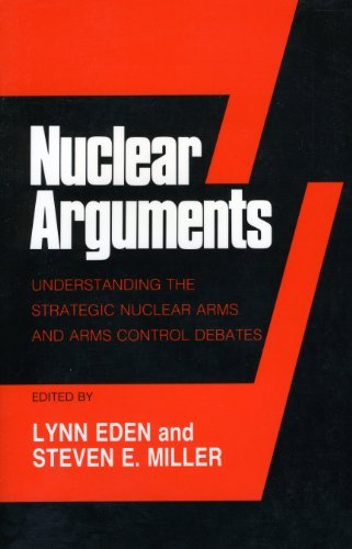 Nuclear Arguments: Understanding the Strategic Nuclear Arms and Arms Control Debates/Paper Book and 5 1/4 Floppy Disk (Cornell Studies in Security Affairs) (0801494990) by Lynn Eden