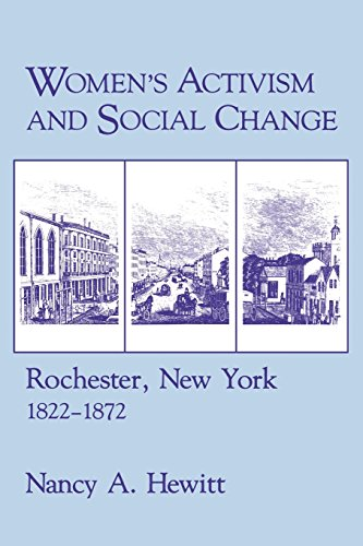Women's Activism and Social Change: Rochester, New York, 1822-1872 (0801495091) by Hewitt, Nancy A.