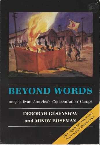 Beyond Words: Images from America's Concentration Camps (0801495229) by Gesensway, Deborah; Roseman, Mindy