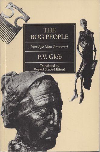 9780801495274: The Bog People: Iron-Age Man Preserved